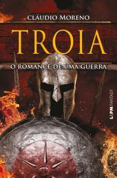 A guerra de Tróia: Uma saga de heróis e deuses