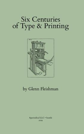 Six Centuries of Type and Printing PDF
