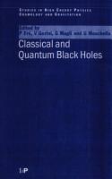 Classical and Quantum Black Holes PDF