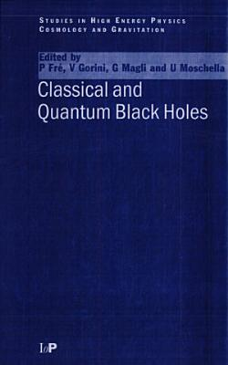 Classical and Quantum Black Holes PDF