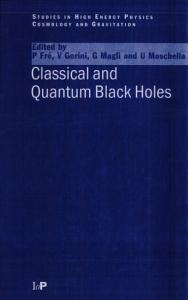 Classical and Quantum Black Holes Book