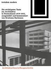 Trotzdem modern: Die wichtigsten Texte zur Architektur in Deutschland 1919-1933