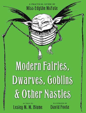 Modern Fairies  Dwarves  Goblins  and Other Nasties