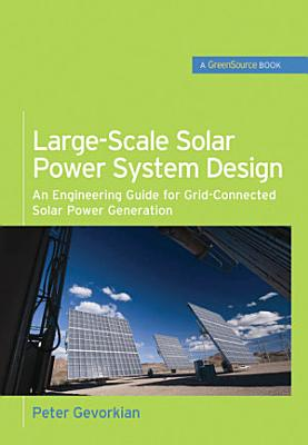Large-Scale Solar Power System Design (GreenSource Books)