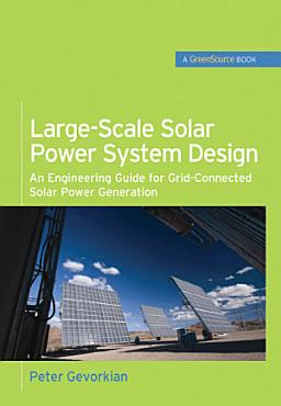 Large Scale Solar Power System Design  GreenSource Books  PDF