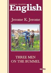 Трое на четырех колесах. Книга для чтения на английском языке