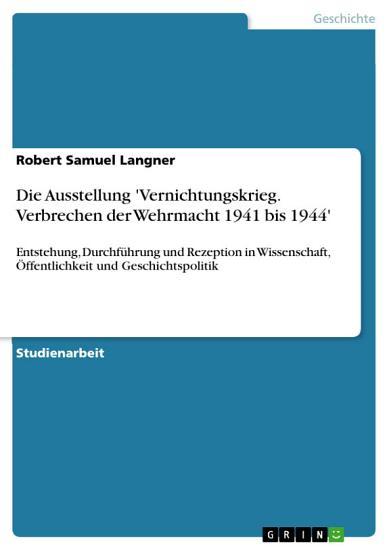 Die Ausstellung  Vernichtungskrieg  Verbrechen der Wehrmacht 1941 bis 1944  PDF