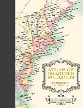 The Atlas of Imagined Places PDF