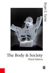 The Body and Society: Explorations in Social Theory, Edition 3