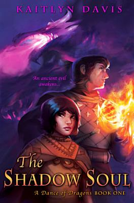 The Shadow Soul  A Dance of Dragons Book 1  PDF