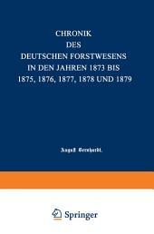 Chronik des deutschen Forstwesens in den Jahren 1873 bis 1875