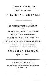 Ad Lucilium epistolae morales: Volume 1