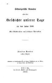 Schweizerische Annalen, oder, Die Geschichte unserer Tage seit dem Julius 1830: Band 5,Teil 1