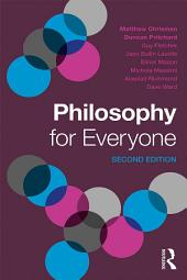 Philosophy for Everyone: Edition 2
