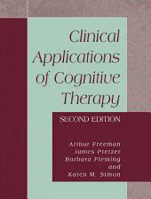 Clinical Applications of Cognitive Therapy: Edition 2