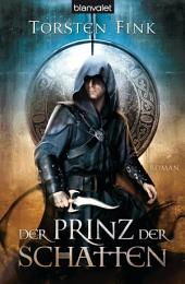 Der Prinz der Schatten: Roman - Der Schattenprinz 1
