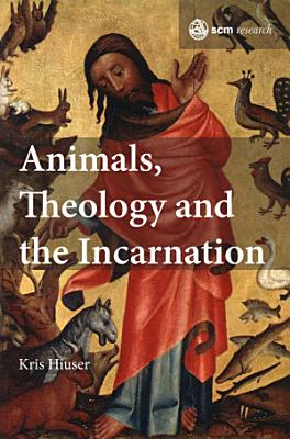 Animals  Theology and the Incarnation