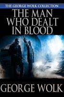 The Man Who Dealt in Blood PDF