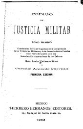 Contiene las leyes de organización y competencia de los tribunales militares y la de procedimientos penales en el fuero de guerra