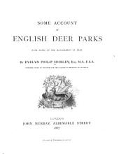 Some Account of English Deer Parks: With Notes on the Management of Deer