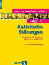 Ratgeber Autistische Störungen: Informationen für Betroffene, Eltern, Lehrer und Erzieher