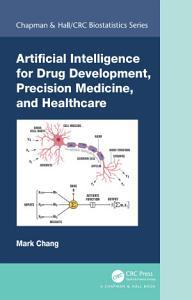 Artificial Intelligence for Drug Development  Precision Medicine  and Healthcare