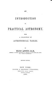 An Introduction to Practical Astronomy: With a Collection of Astromical Tables