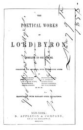 The Poetical Works of Lord Byron...: Collected and Arranged, with Illustrative Notes by Thomas Moore, Lord Jeffrey, Sir Walter Scott...&c.,&c.,&c