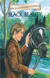 Black Beauty: Om Illustrated Classics