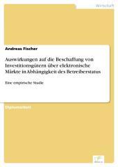 Auswirkungen auf die Beschaffung von Investitionsgütern über elektronische Märkte in Abhängigkeit des Betreiberstatus: Eine empirische Studie