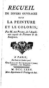 Recueil de divers ouvrages sur la peinture et le coloris