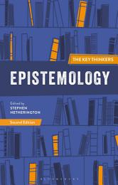 Epistemology: The Key Thinkers