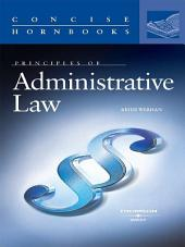 Werhan's Principles of Administrative Law (Concise Hornbook Series)