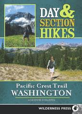 Day & Section Hikes Pacific Crest Trail: Washington