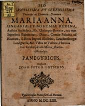 Pro sacrat. et seren. Principe Maria Anna, Ungariae et Bohemiae regina ... panegyricus