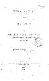 Mems. maxims, and memoirs