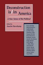 Deconstruction Is/In America: A New Sense of the Political