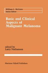 Basic and Clinical Aspects of Malignant Melanoma