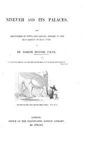 Nineveh and its Palaces. The discoveries of Botta and Layard applied to the elucidation of Holy Writ