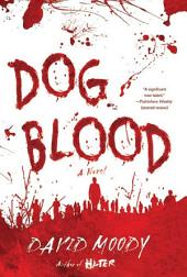 Dog Blood: A Novel