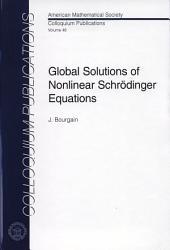 Global Solutions of Nonlinear Schrödinger Equations: Volume 46