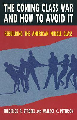 The Coming Class War and How to Avoid it