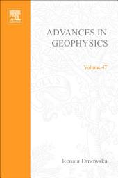 Advances in Geophysics: Volume 47
