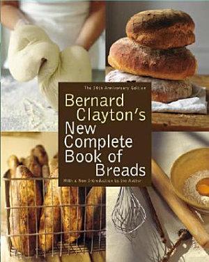 Bernard Clayton s New Complete Book of Breads PDF