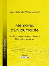 Mémoires d'un journaliste: Les hommes de mon temps - Deuxième série