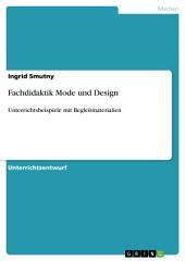 Fachdidaktik Mode und Design: Unterrichtsbeispiele mit Begleitmaterialien