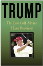 Trump  The Best Golf Advice I Ever Received PDF