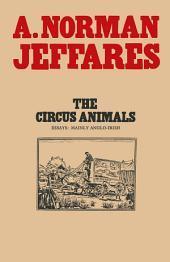 The Circus Animals: Essays on W. B. Yeats