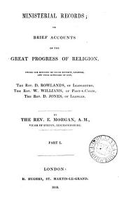 Ministerial records; or, Brief accounts of the great progress of religion under the ministry of D. Rowlands, W. Williams, D. Jones