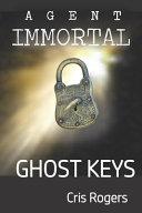 Agent Immortal   Ghost Keys